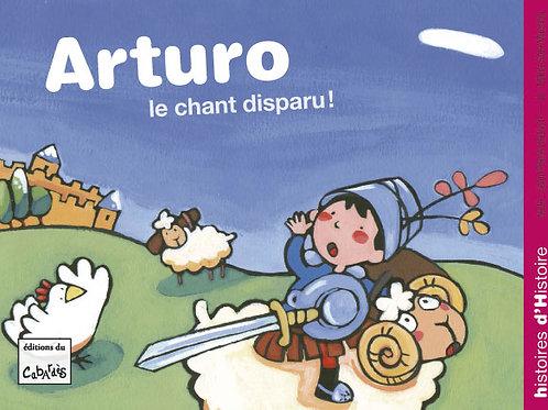 Arturo, le chant disparu!