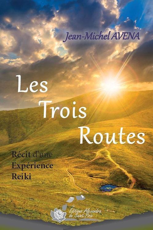 """Jean-Michel AVENA """" Les Trois Routes """""""