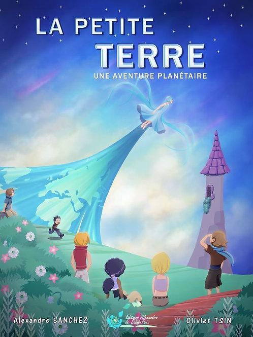 """A. SANCHEZ et O.TSIN """" La petite Terre - Une aventure planétaire """""""