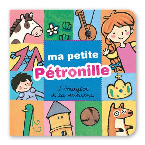 Ma Petite Pétronille, l'imagier de la princesse