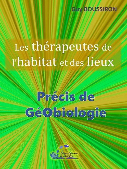 """Guy BOUSSIRON """" Précis de Géobiologie - Les thérapeutes de l'habitat et des lieu"""