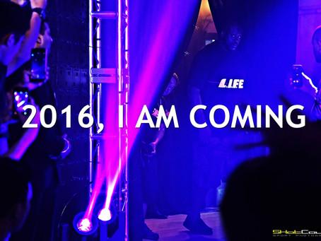 2016, I AM COMING
