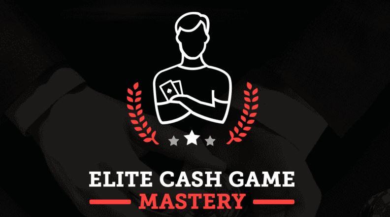 Elite Cash Game Mastery Course