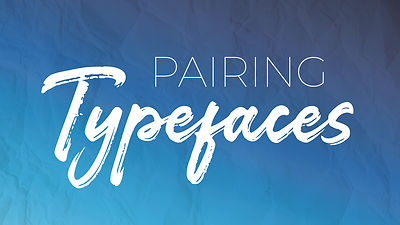 PixelsToPrint-PairingTypefaces.jpg