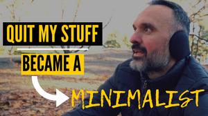 Why I Became A Minimalist