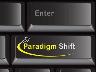"""It All Starts with a """"Paradigm Shift"""""""