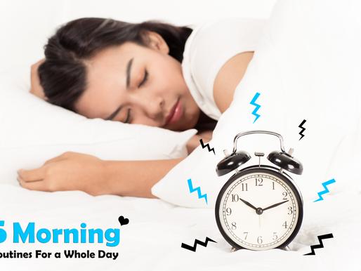 5 Morning Routines ที่ควรทำเพื่อเริ่มต้นวันที่ดี