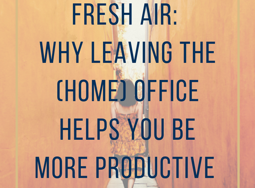Fresh air: why leaving the (home) office helps you be more productive
