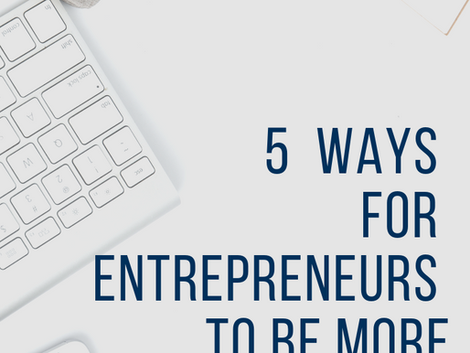 5  ways for entrepreneurs to be more productive