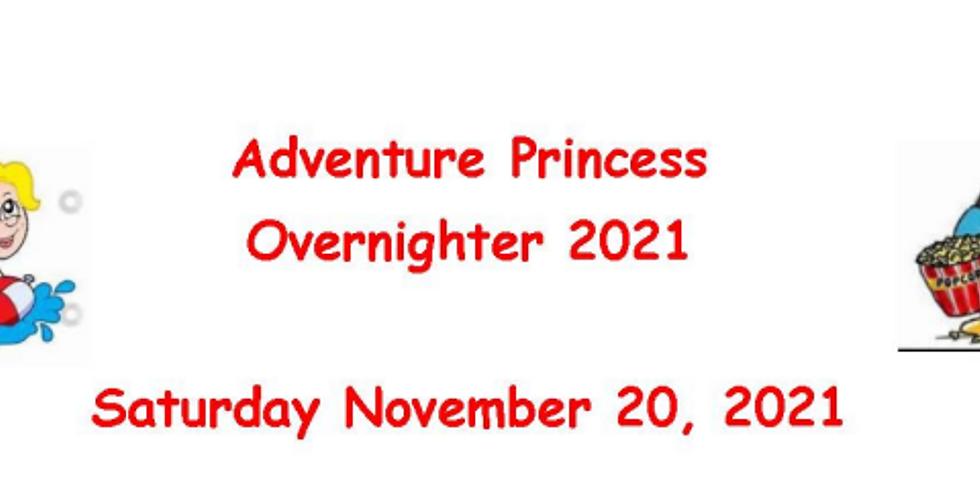 Adventure Princesses Overnighter 2021
