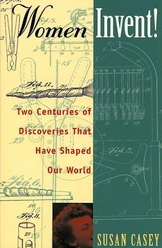 Women Invent! Cover Susan Casey author speaker