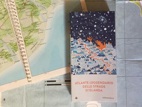 Atlante leggendario delle strade d'Islanda, Milano, Iperborea, 2017