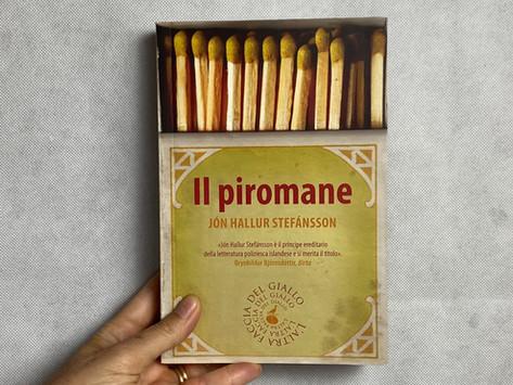 Jón Hallur Stefánsson, Il piromane, Atmosphere Libri, Roma 2012
