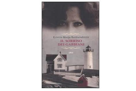 Kristín Marja Baldursdóttir, Il sorriso dei gabbiani, Elliot Edizioni, Roma 2010