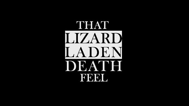 That Lizard Laden Death Feel - Short