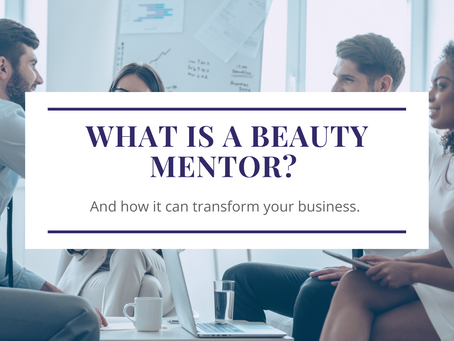 What Is a Beauty Business Mentor?