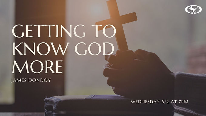 Getting to Know God More