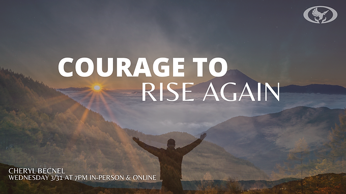 Courage to Rise Again