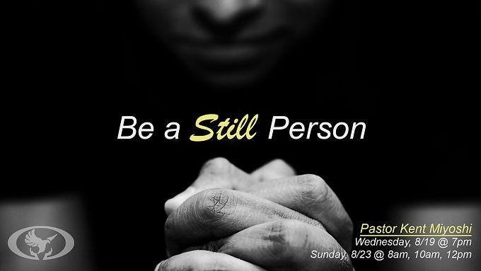 Be A Still Person