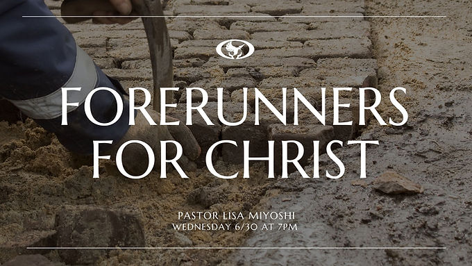 Forerunners For Christ