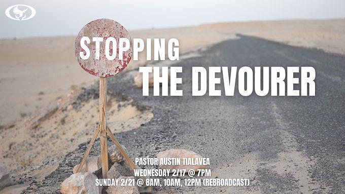 Stopping the Devourer
