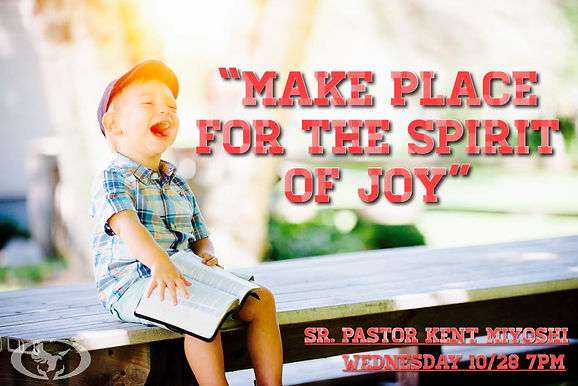 Make Place for the Spirit of Joy