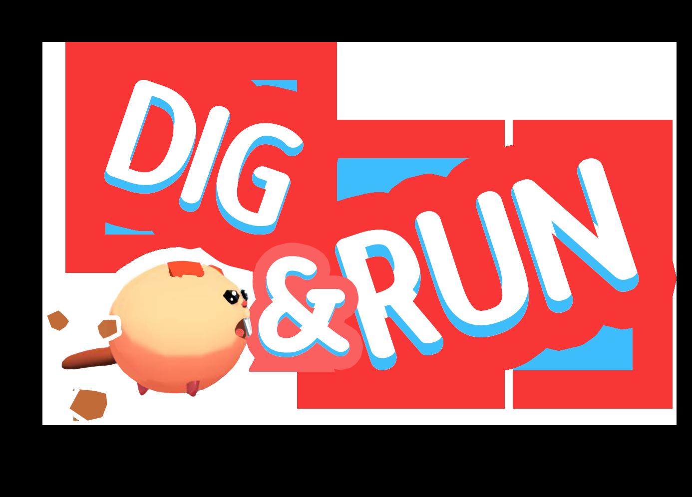 Dig & Run