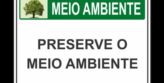 Placa Meio Ambiente Preserve o Meio Ambiente