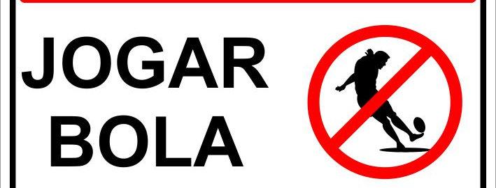 Placa Proibido Jogar Bola Neste Local