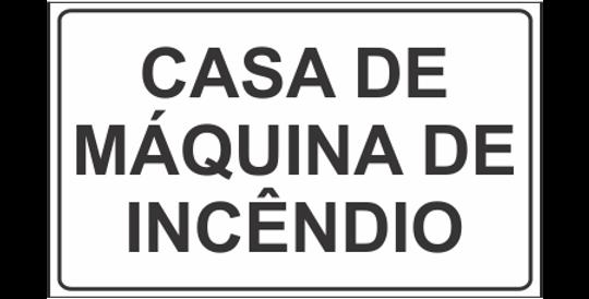 Placa Casa de Máquina de Incêndio