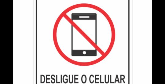 Placa Desligue o Celular