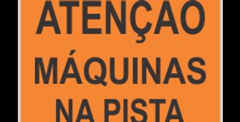 Placa Atenção Máquinas na Pista