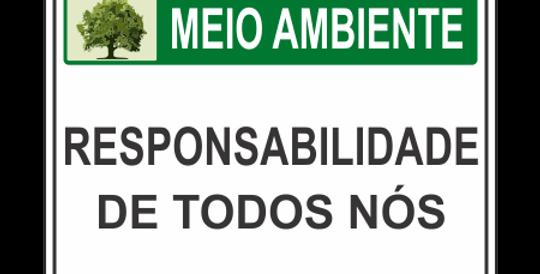 Placa Meio Ambiente Responsabilidade de Todos Nós