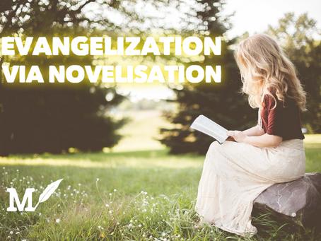 Evangelization via Novelisation