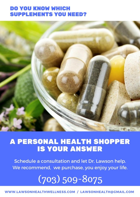 Take the confusion out of shopping for your health products. You consult, we'll order and ship to you. Contact lawsonhealth@gmail.com