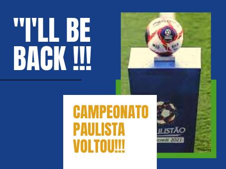 """""""I'll Be Back !!! PAULISTÃO"""