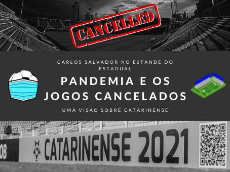 PANDEMIA NOS ESTADUAIS...COMEÇOU OS JOGOS CANCELADOS NO SUL