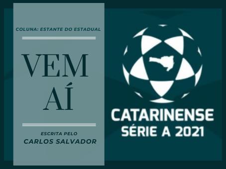CATARINENSE 2021, O QUE ESPERAR