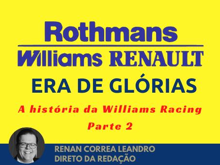 ESPECIAL A HISTORIA DA WILLIAMS - PARTE 2