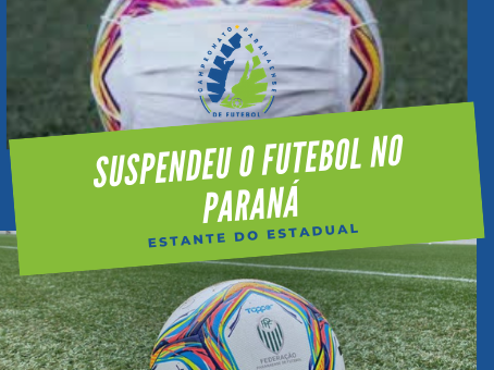 PAROU O FUTEBOL NO PARANÁ