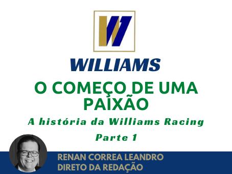 ESPECIAL A HISTÓRIA DA WILLIAMS - PARTE 1