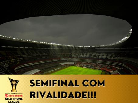 LIGA DOS CAMPEÕES DA CONCACAF CONHECE SEUS SEMIFINALISTAS!