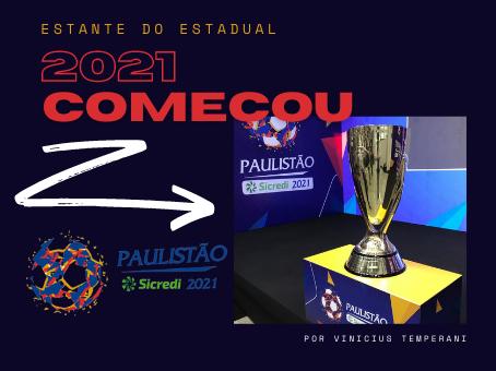 PAULISTÃO 2021...COMEÇOU