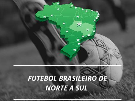 O FUTEBOL BRASILEIRO E SUAS DIFERENÇAS REGIONAIS