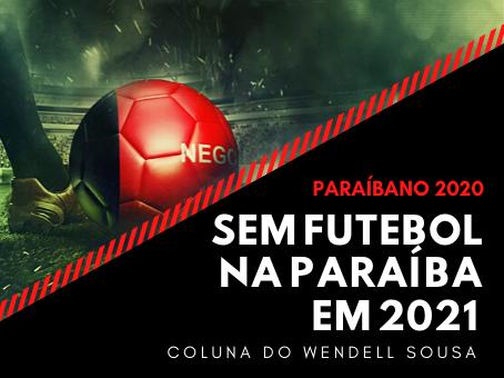 PARAIBANO DE 2021 CANCELADO!!!