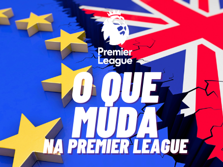 "Qual o impacto do ""Brexit"" na Premier League?"