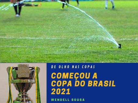 A COPA DO BRASIL 2021 COMEÇOU!