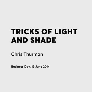 TRICKS OF LIGHT AND SHADE