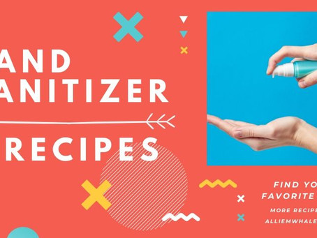 Hand Sanitizer - 3 Recipes