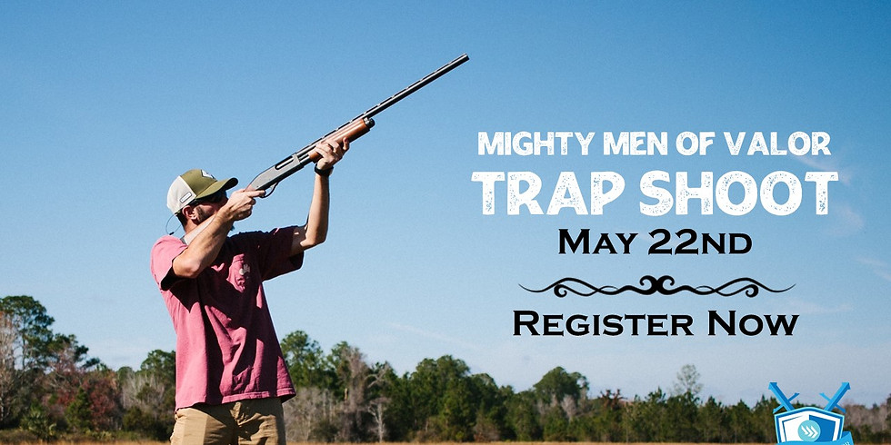 Mighty Men of Valor Trap Shoot